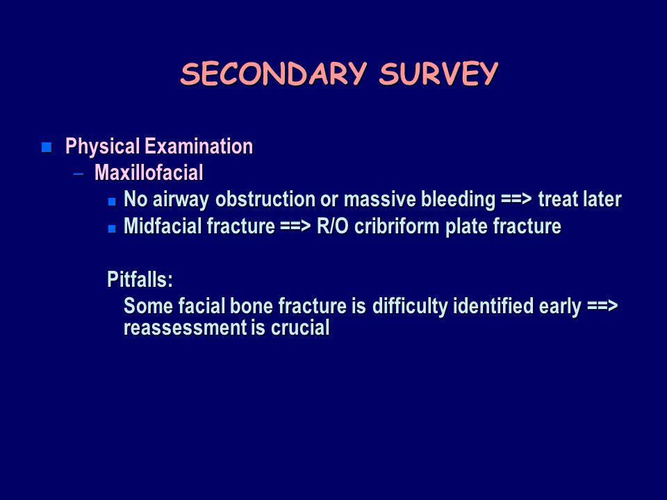 SECONDARY SURVEY Physical Examination Maxillofacial