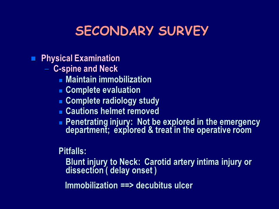 SECONDARY SURVEY Physical Examination C-spine and Neck