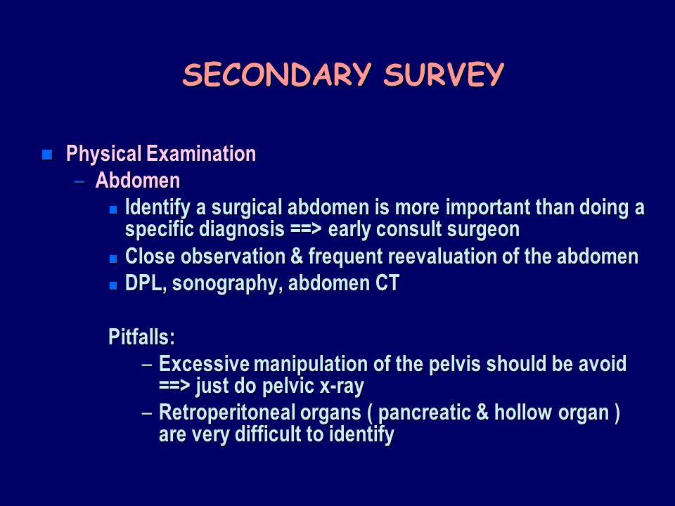 SECONDARY SURVEY Physical Examination Abdomen