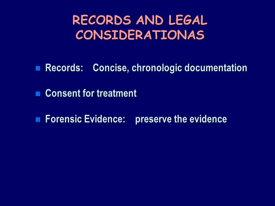 RECORDS AND LEGAL CONSIDERATIONAS