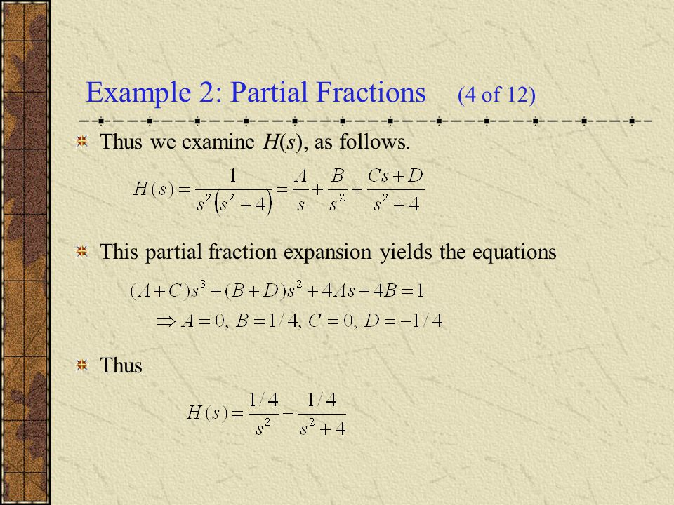 Example 2: Partial Fractions (4 of 12)