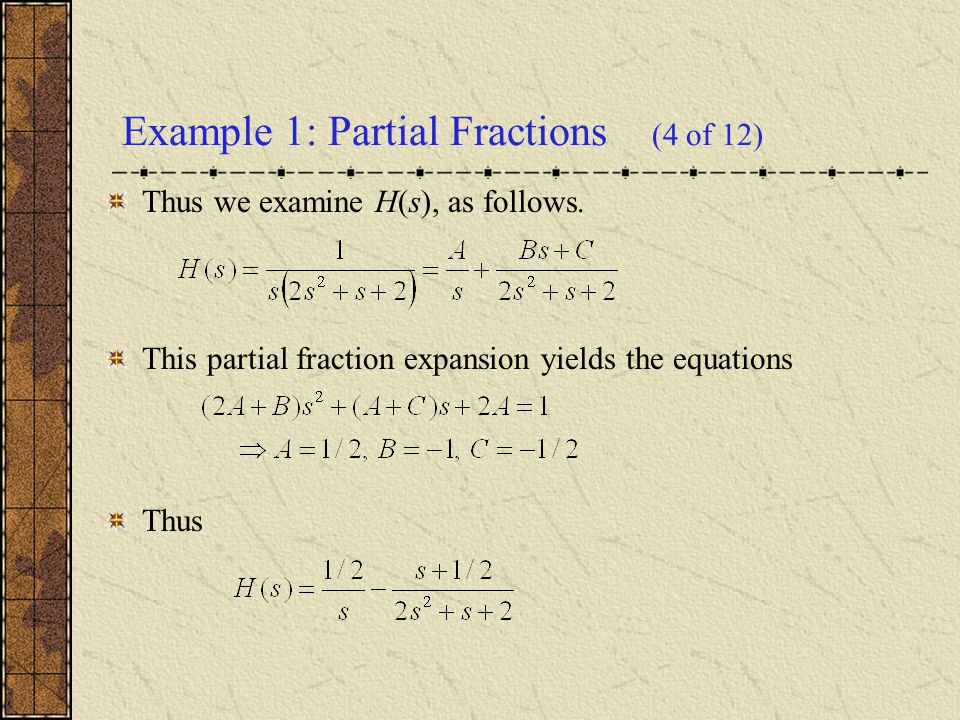 Example 1: Partial Fractions (4 of 12)
