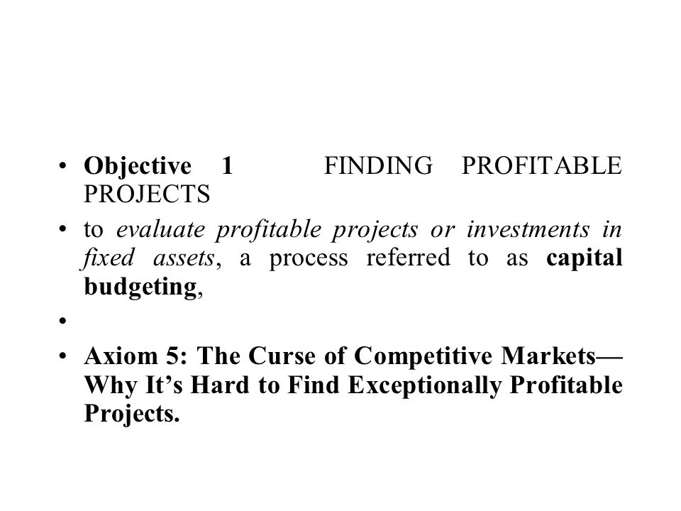 Objective 1 FINDING PROFITABLE PROJECTS