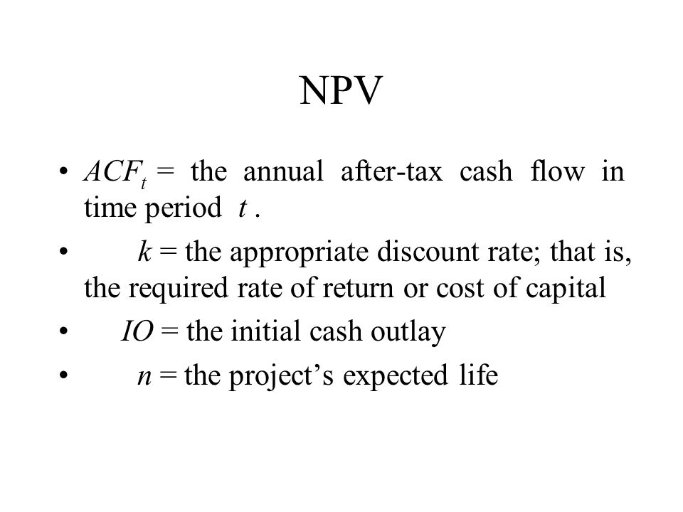 NPV ACFt = the annual after-tax cash flow in time period t .