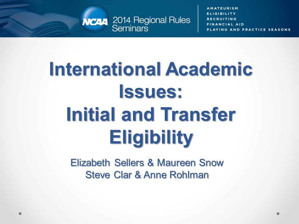 International Academic Issues: Initial and Transfer Eligibility