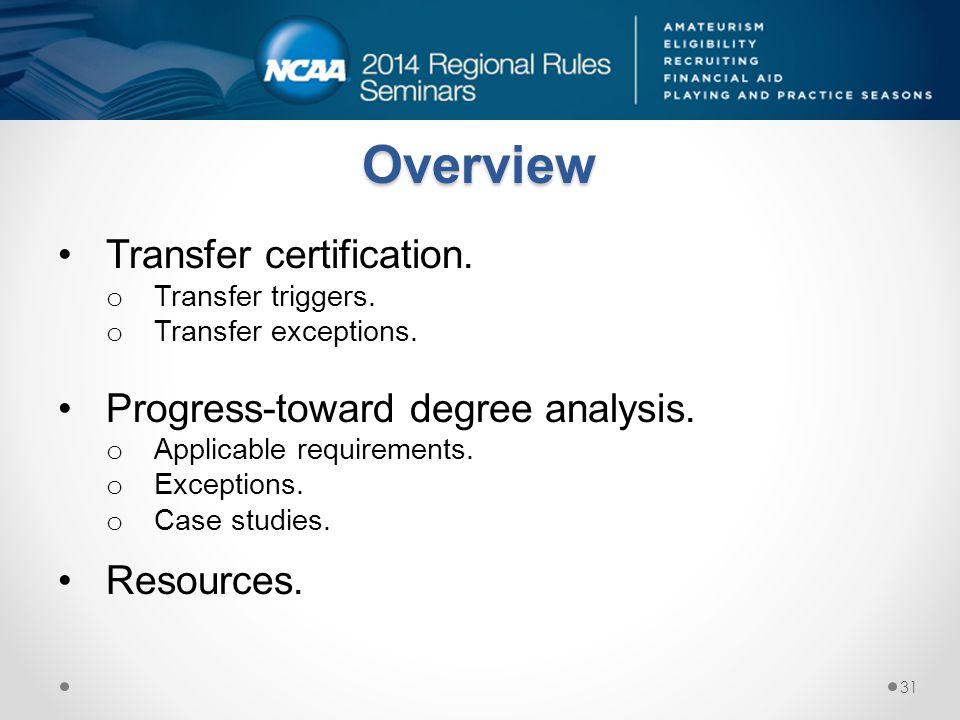 Overview Transfer certification. Progress-toward degree analysis.