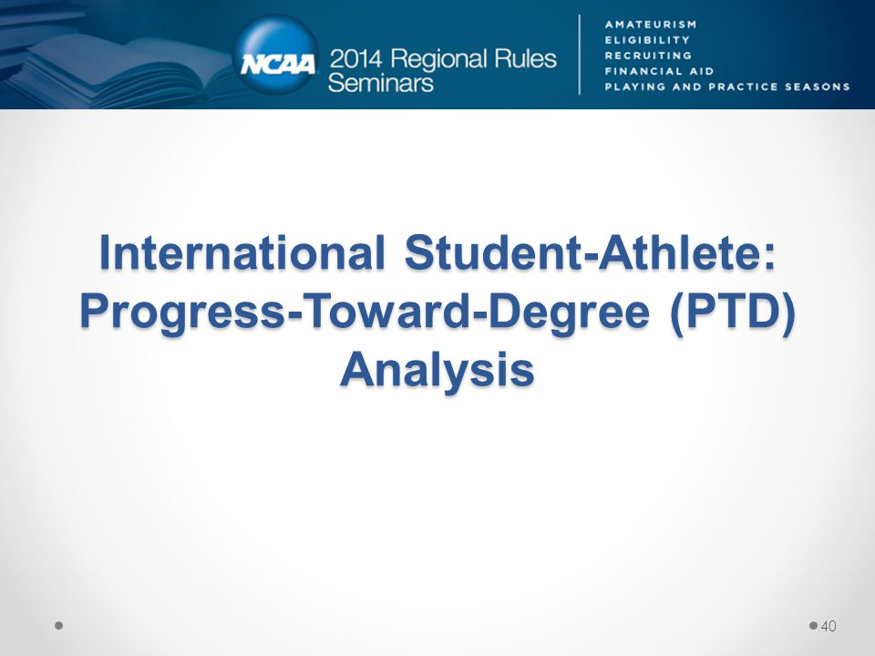 International Student-Athlete: Progress-Toward-Degree (PTD) Analysis
