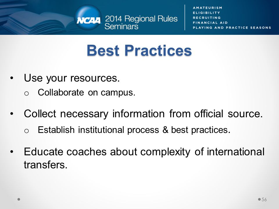 Best Practices Use your resources.