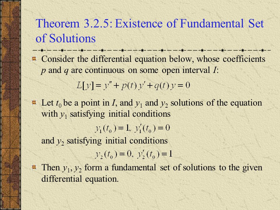 Theorem 3.2.5: Existence of Fundamental Set of Solutions