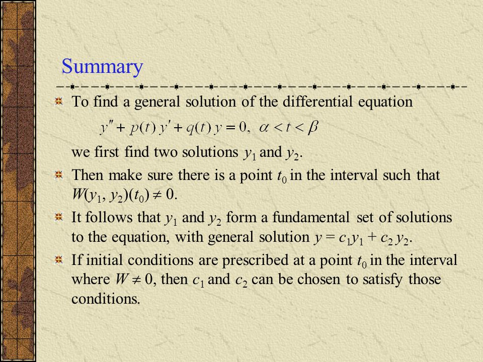 Summary To find a general solution of the differential equation