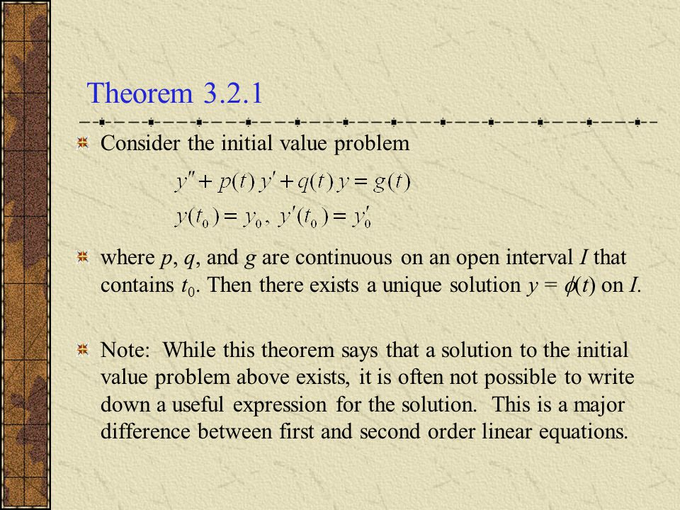Theorem 3.2.1 Consider the initial value problem