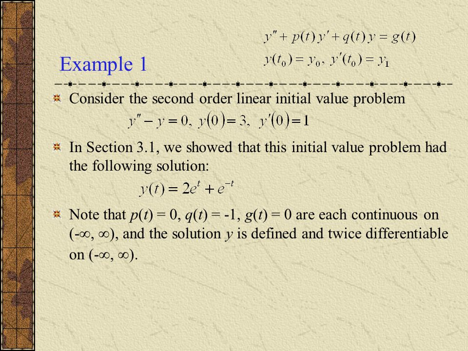Example 1 Consider the second order linear initial value problem