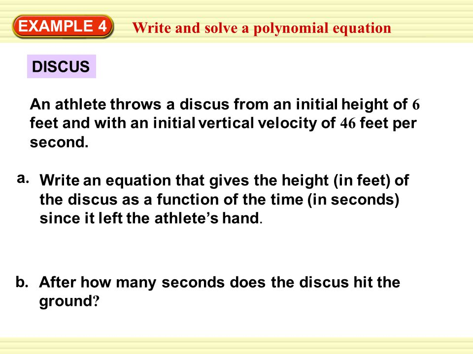 EXAMPLE 4 Write and solve a polynomial equation. DISCUS.