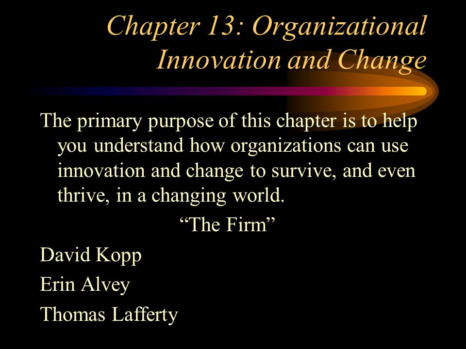 Chapter 13: Organizational Innovation and Change
