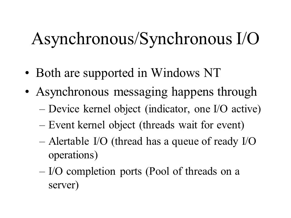 Asynchronous/Synchronous I/O