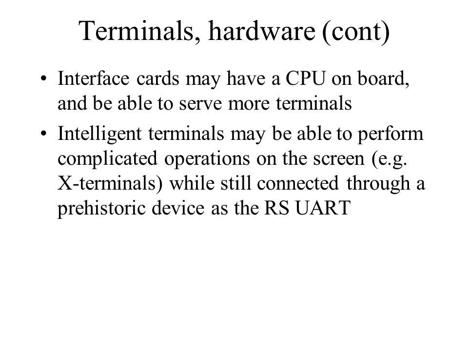Terminals, hardware (cont)
