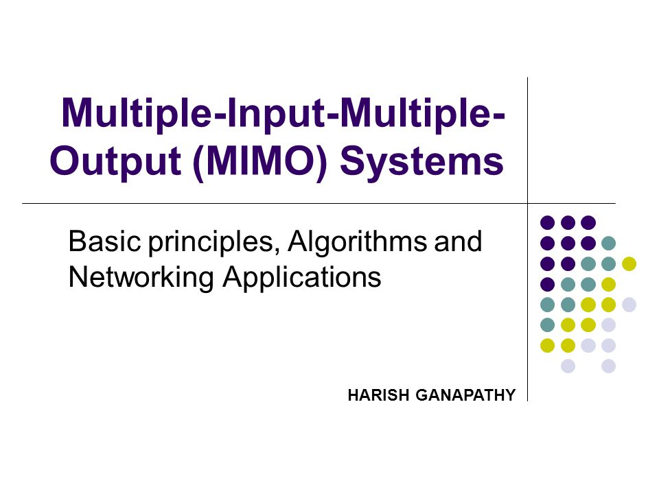 Multiple-Input-Multiple- Output (MIMO) Systems