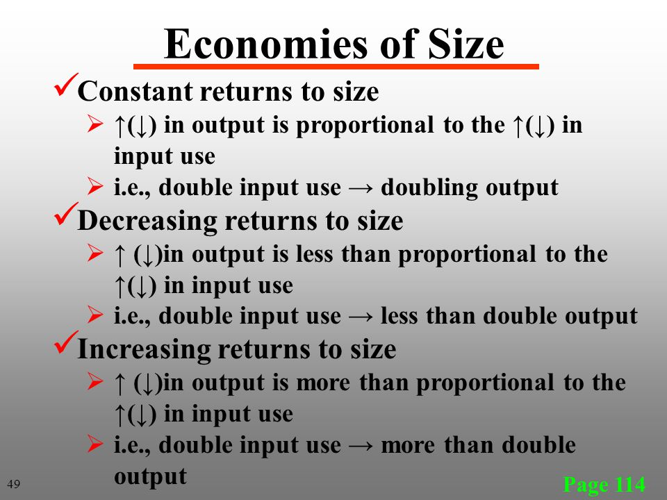Economies of Size Constant returns to size Decreasing returns to size