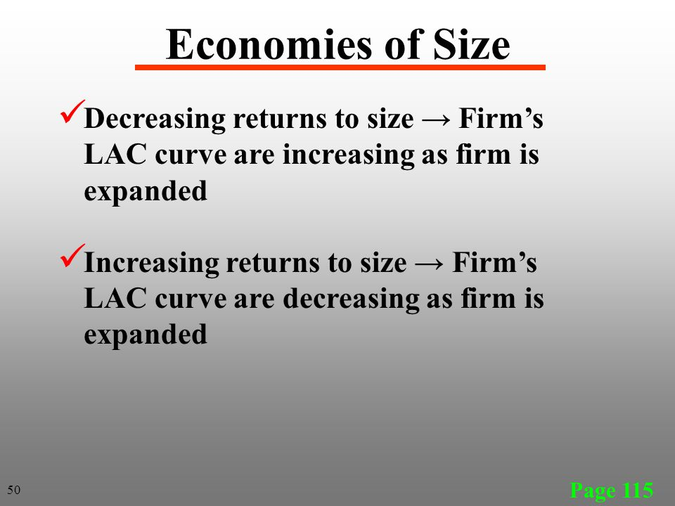 Economies of Size Decreasing returns to size → Firm's LAC curve are increasing as firm is expanded.