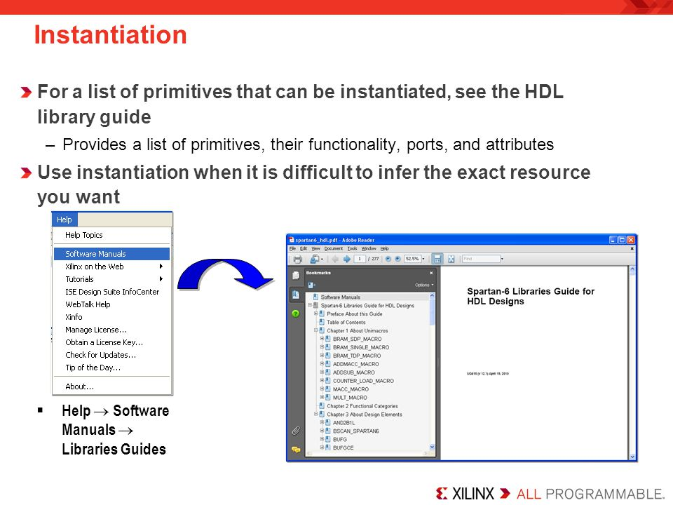 Instantiation For a list of primitives that can be instantiated, see the HDL library guide.