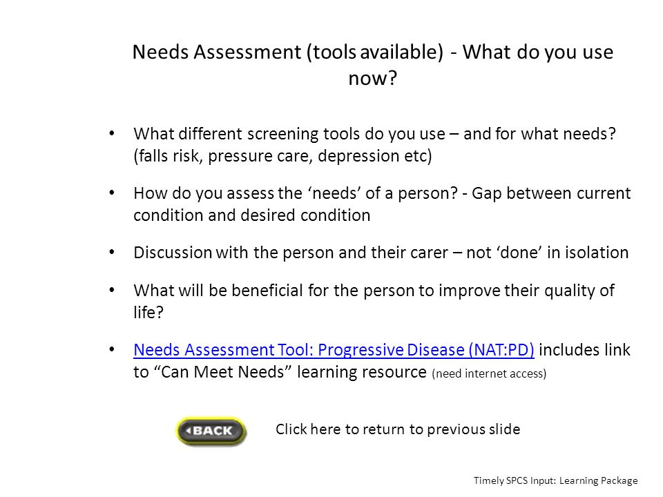 Needs Assessment (tools available) - What do you use now