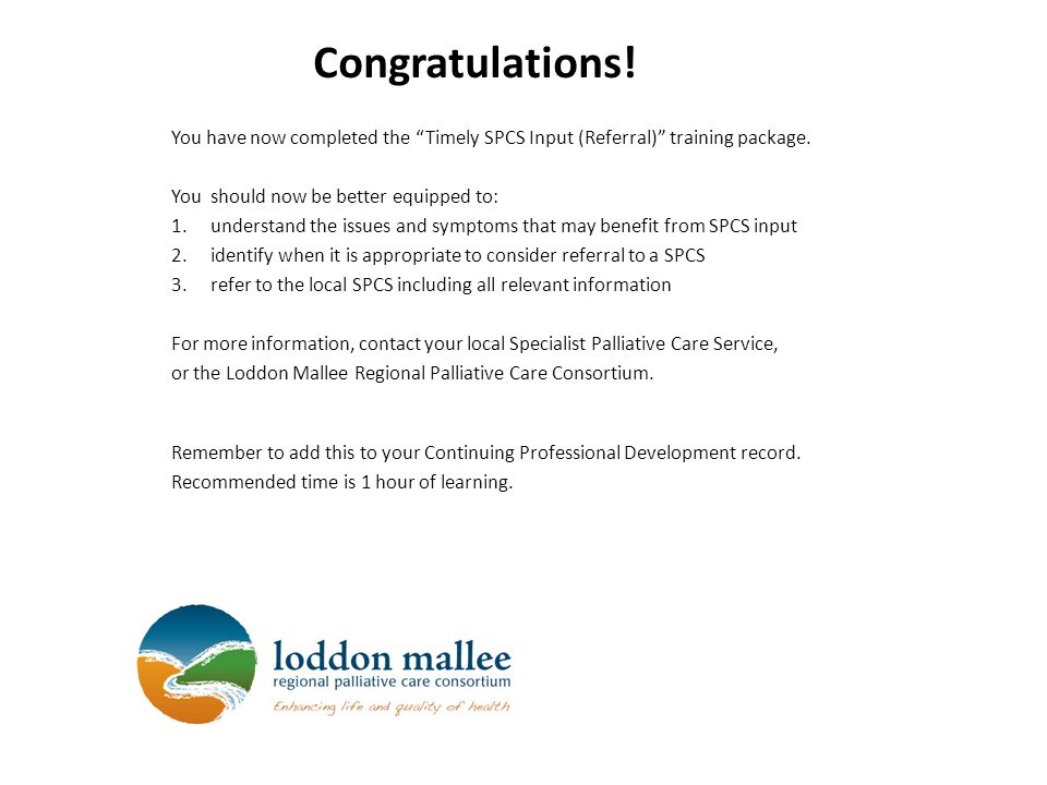 Congratulations! You have now completed the Timely SPCS Input (Referral) training package. You should now be better equipped to: