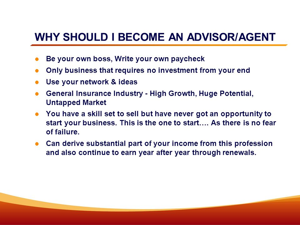 WHY SHOULD I BECOME AN ADVISOR/AGENT