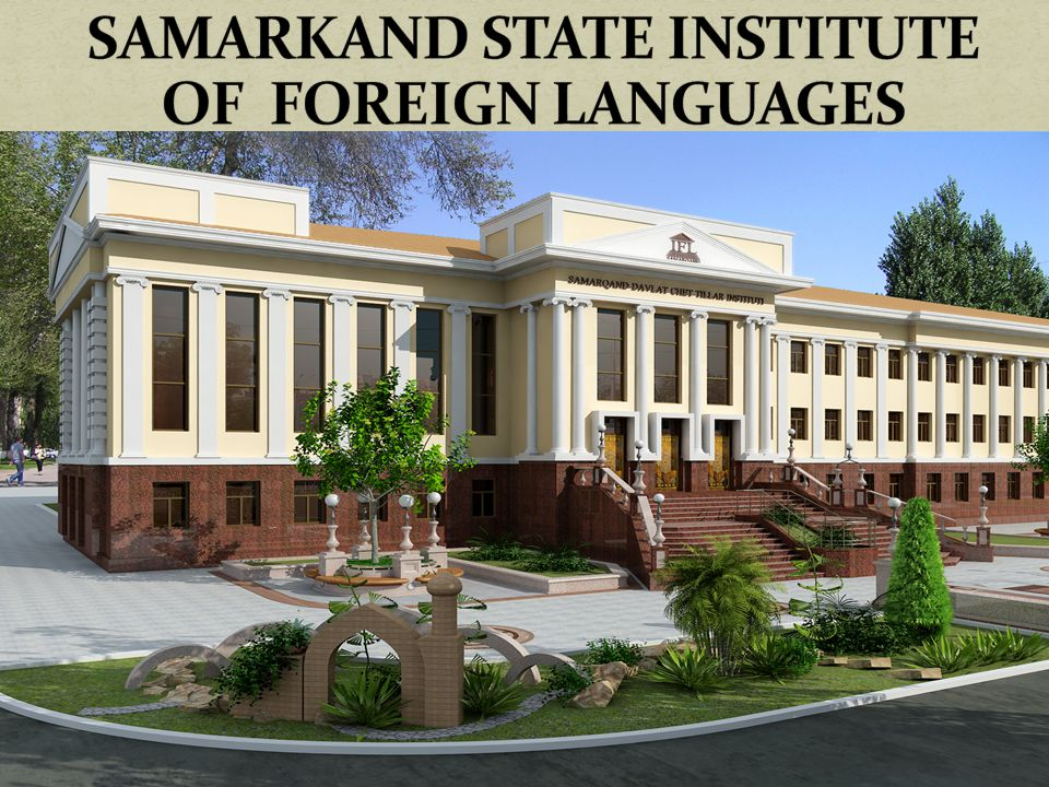 SAMARKAND STATE INSTITUTE OF FOREIGN LANGUAGES