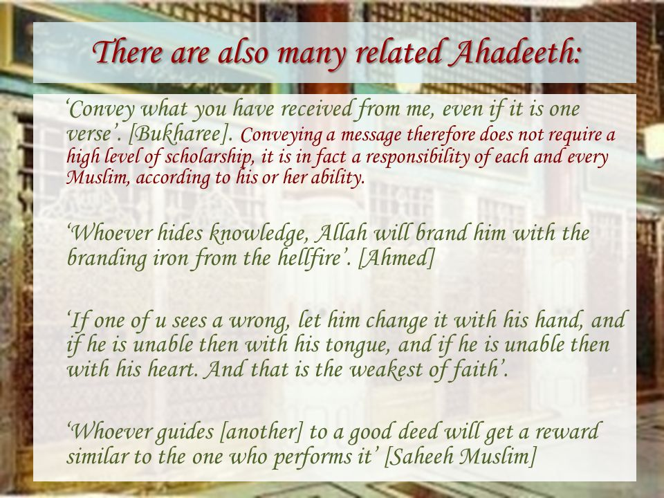 There are also many related Ahadeeth: