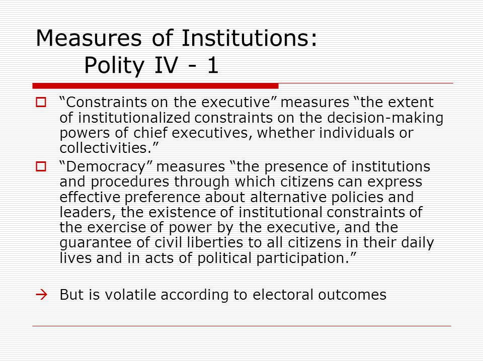 Measures of Institutions: Polity IV - 1