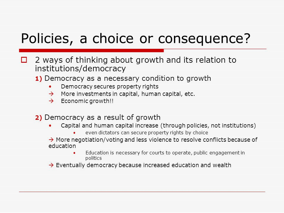 Policies, a choice or consequence