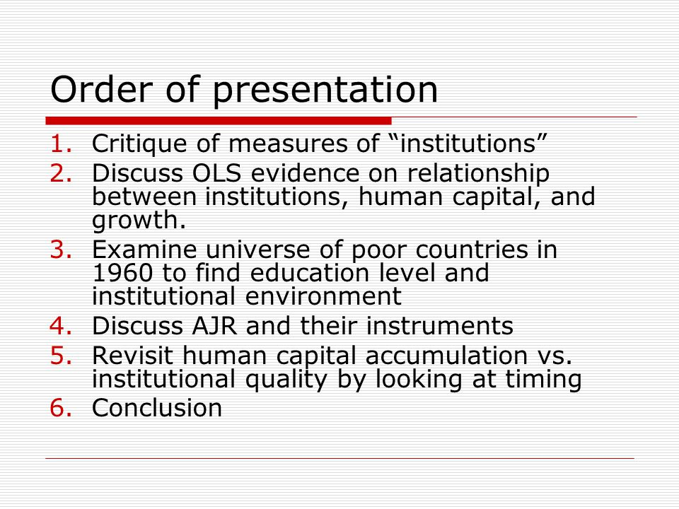 Order of presentation Critique of measures of institutions
