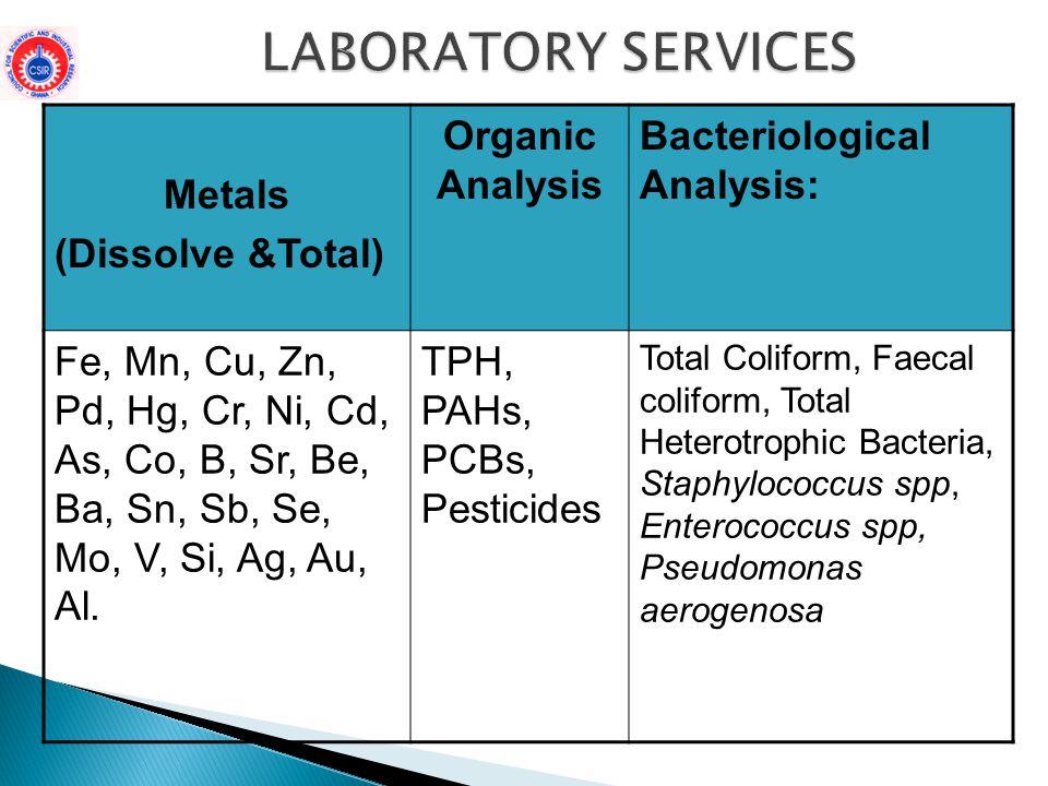 LABORATORY SERVICES Metals (Dissolve &Total) Organic Analysis
