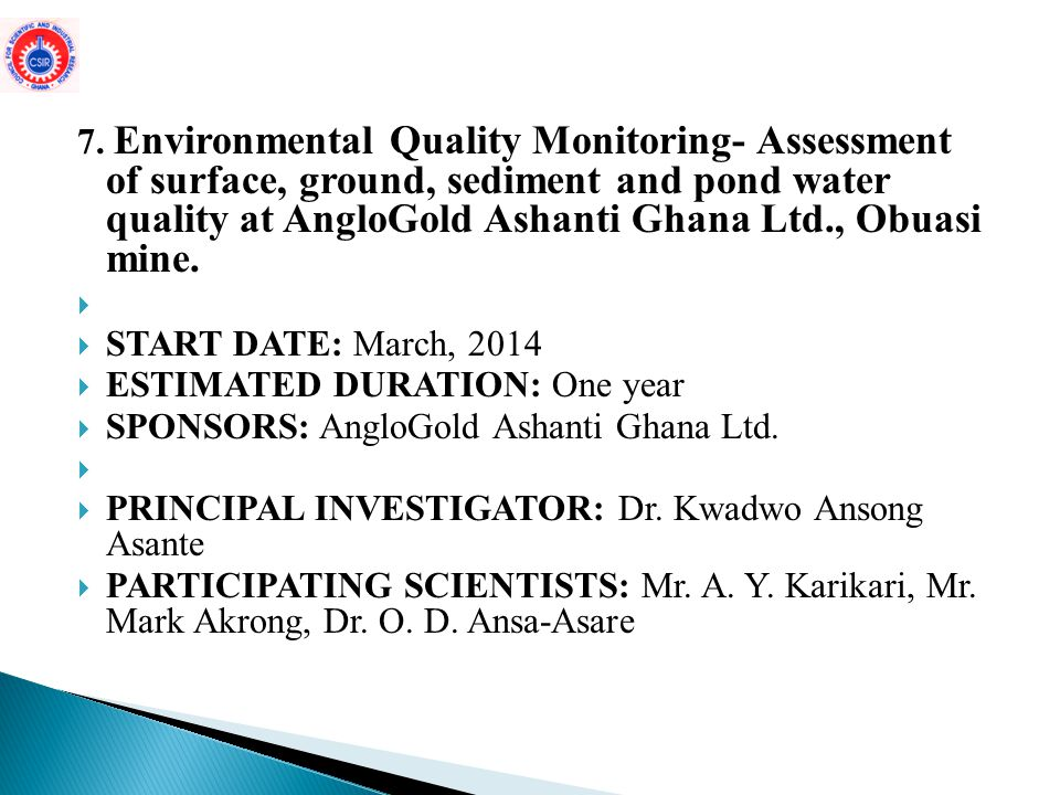7. Environmental Quality Monitoring- Assessment of surface, ground, sediment and pond water quality at AngloGold Ashanti Ghana Ltd., Obuasi mine.