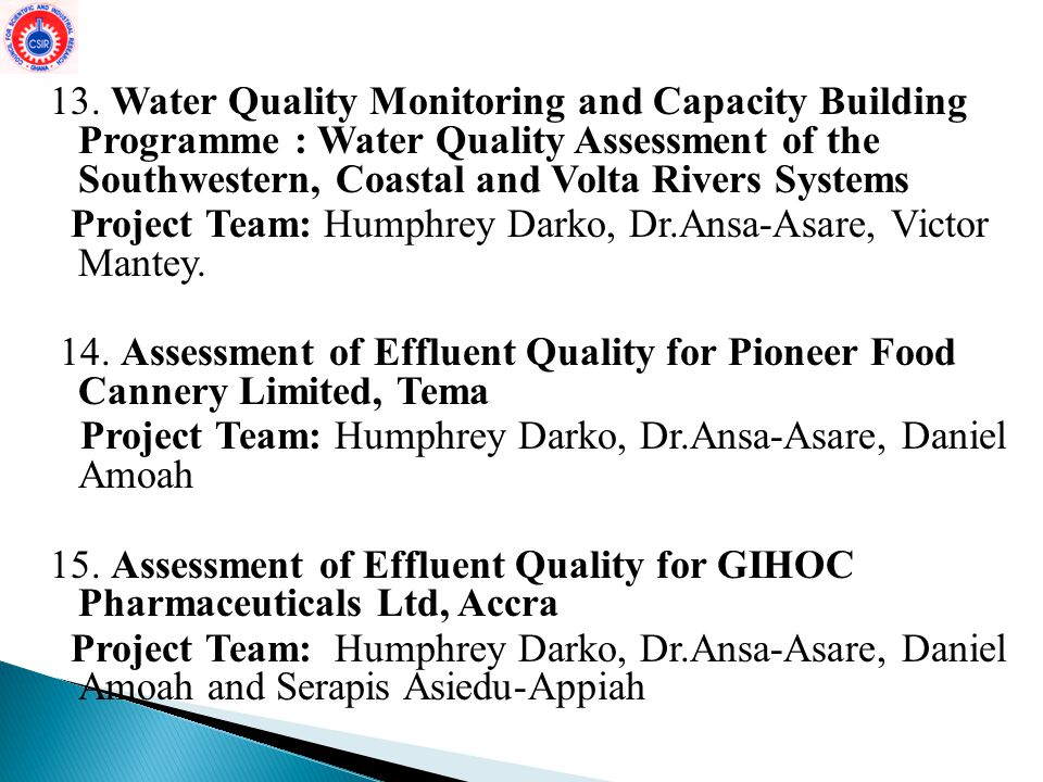 13. Water Quality Monitoring and Capacity Building Programme : Water Quality Assessment of the Southwestern, Coastal and Volta Rivers Systems