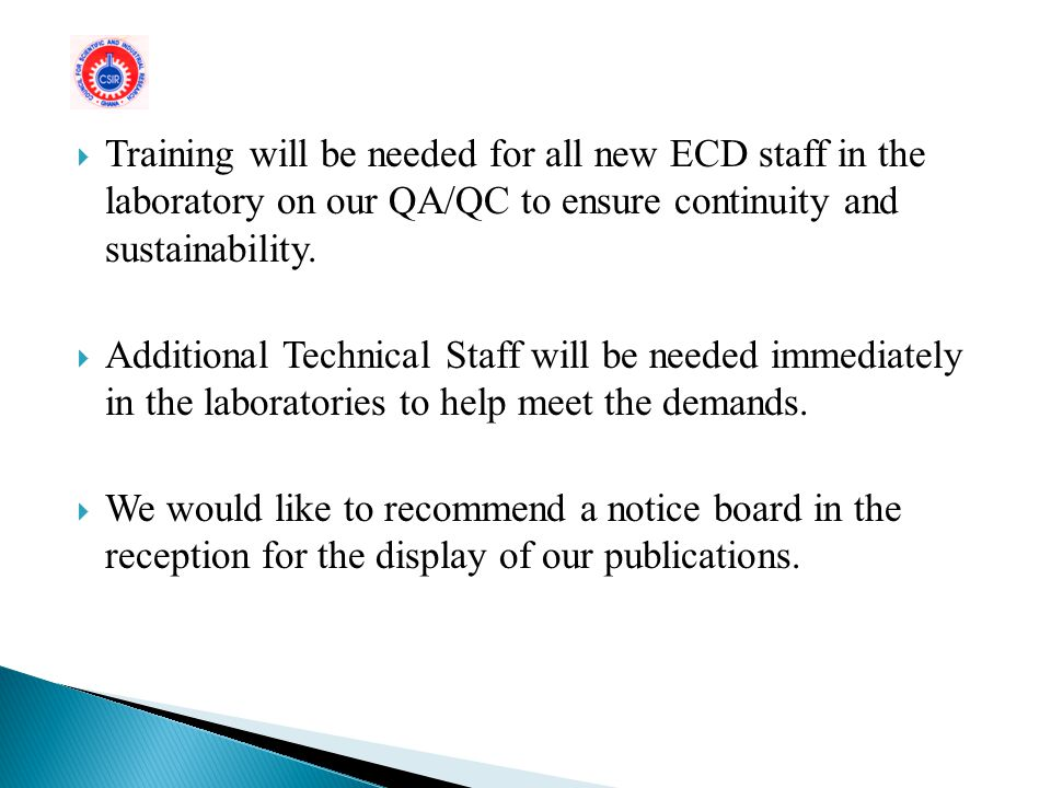 Training will be needed for all new ECD staff in the laboratory on our QA/QC to ensure continuity and sustainability.