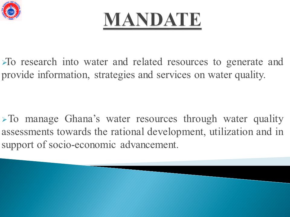 MANDATE To research into water and related resources to generate and provide information, strategies and services on water quality.