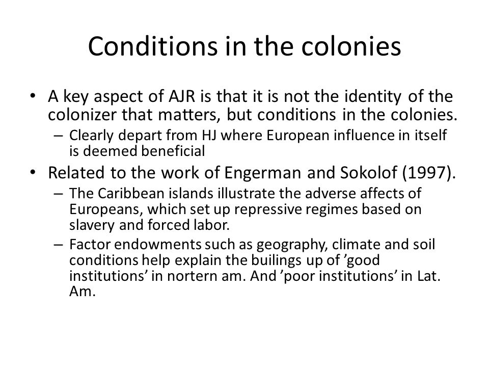 Conditions in the colonies