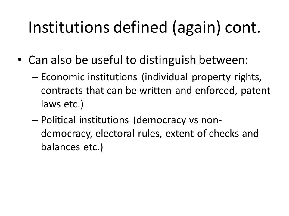 Institutions defined (again) cont.
