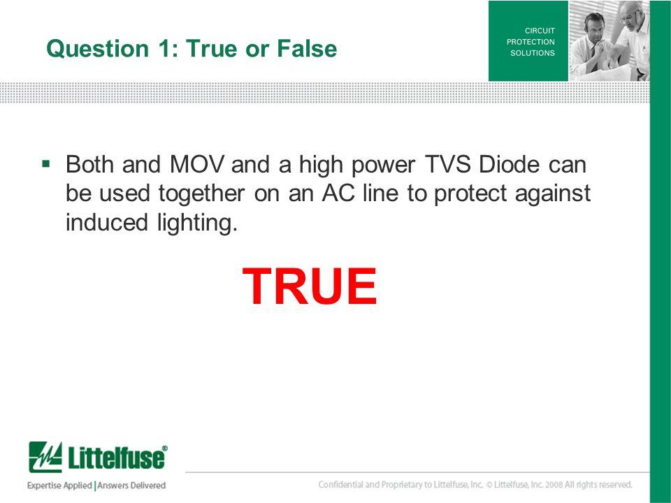 Question 1: True or False