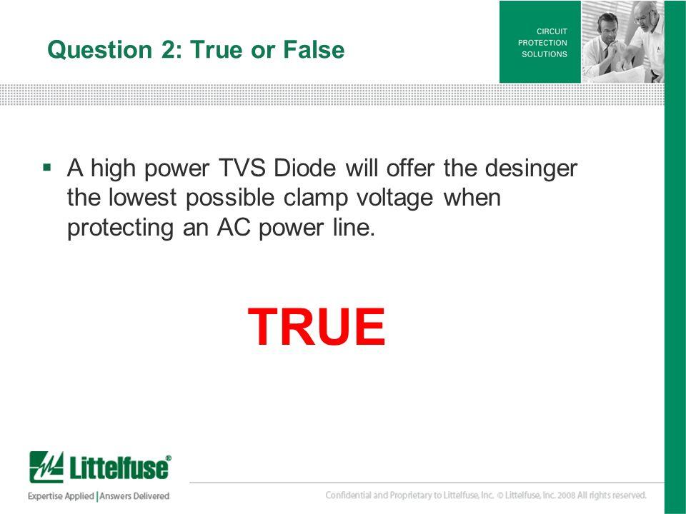 Question 2: True or False