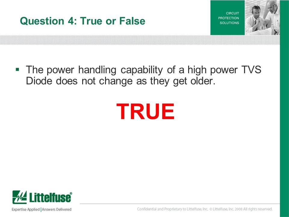 Question 4: True or False