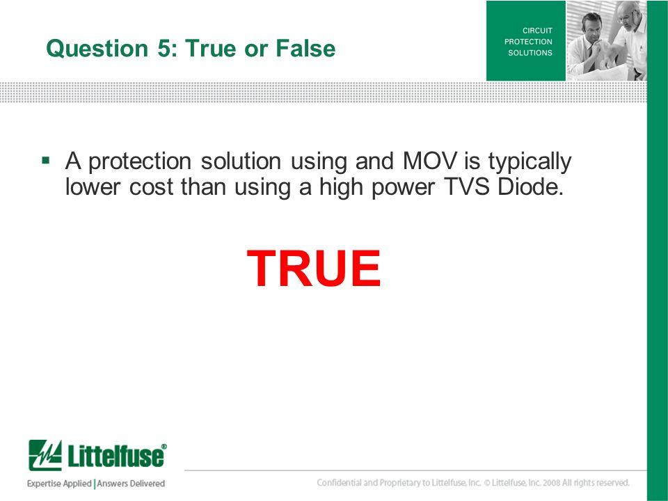 Question 5: True or False