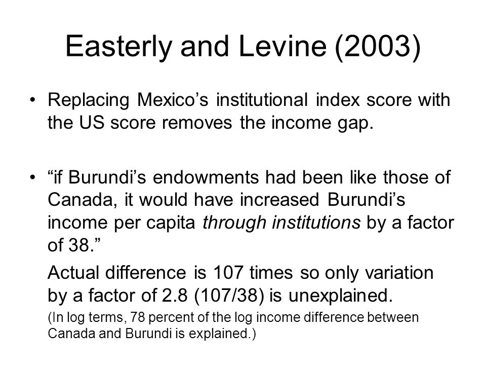 Easterly and Levine (2003) Replacing Mexico's institutional index score with the US score removes the income gap.