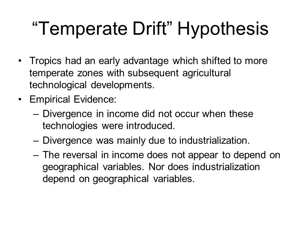 Temperate Drift Hypothesis