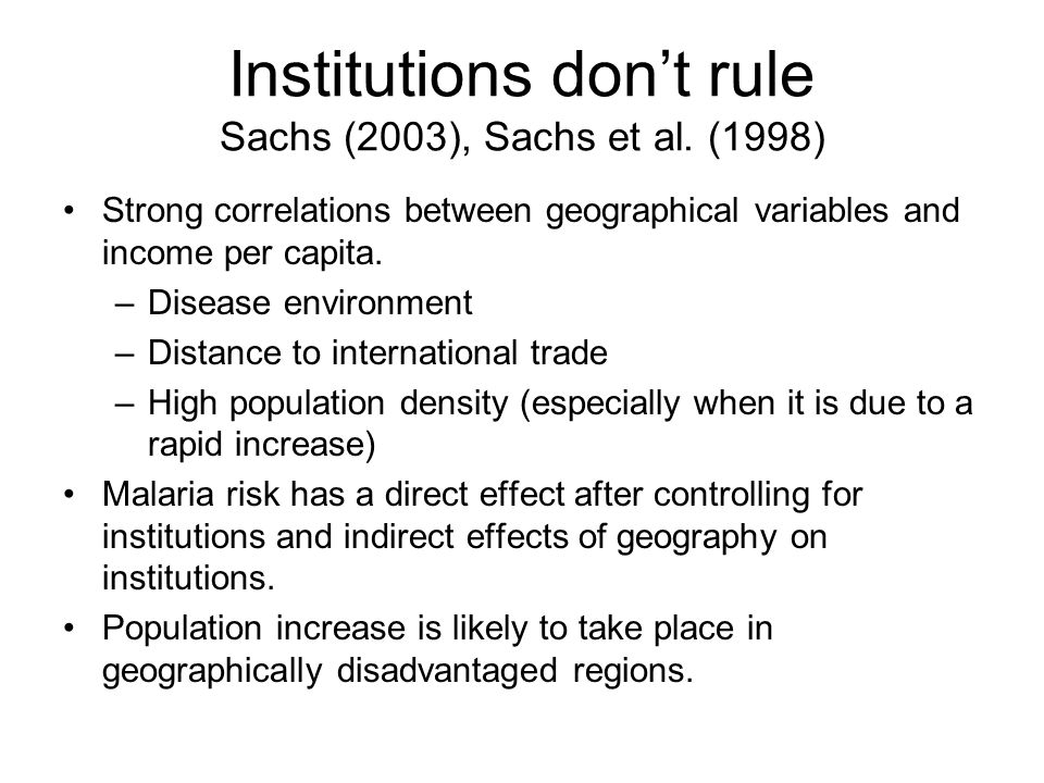 Institutions don't rule Sachs (2003), Sachs et al. (1998)