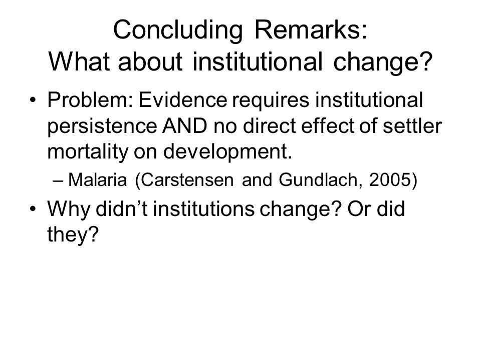 Concluding Remarks: What about institutional change