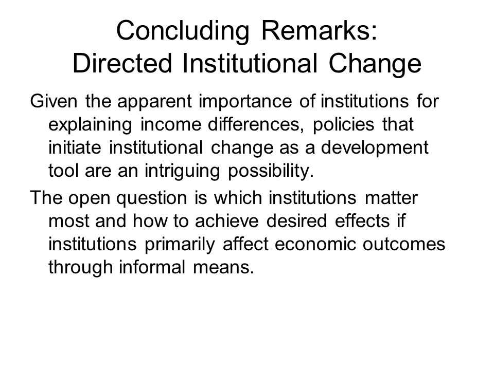 Concluding Remarks: Directed Institutional Change