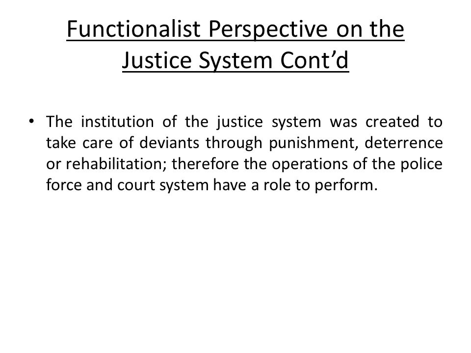 Functionalist Perspective on the Justice System Cont'd