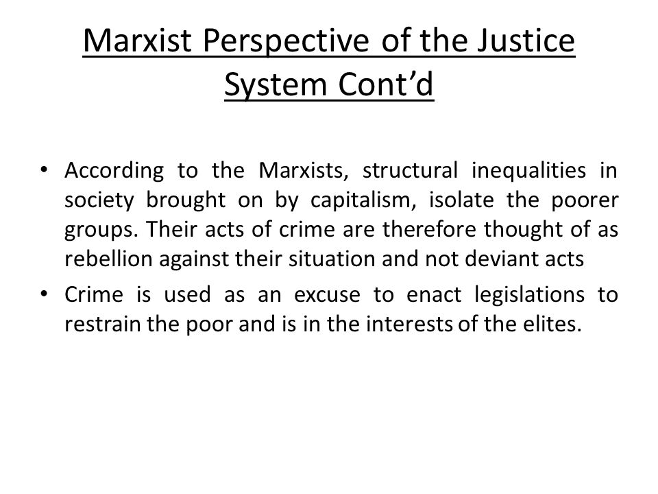 Marxist Perspective of the Justice System Cont'd